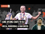 Bielsa, Murderball & Man United | Luke Ayling chats to Eli