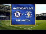 Matchday Live: Chelsea v Luton Town | Pre-Match | FA Cup Matchday