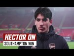 'We believe until the end!' | Hector Bellerin on Southampton 1-3 Arsenal
