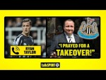"""""""I PRAYED FOR A TAKEOVER!"""" Ryan Taylor says he was gutted when Newcastle weren't taken over!"""