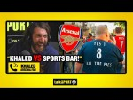 """KHALED V SPORTS BAR!"" Khaled the Arsenal fan MOANS that Andy & Jason aren't talking about Arsenal!"