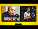 """THIS SUMMER IS THE LAST OPPORTUNITY"" Danny Murphy says it's NOW or NEVER for Harry Kane!"