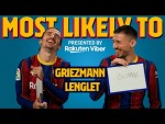 MOST LIKELY TO | Griezmann & Lenglet