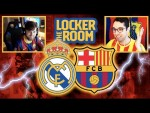 THE LOCKER ROOM: EL CLÁSICO (MATCH PREVIEW)