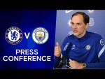 Thomas Tuchel Live Press Conference: Chelsea v Manchester City | FA Cup Semi-Finals