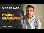 Face to Face: Mauro Arambarri