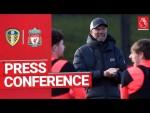 Jürgen Klopp's pre-match press conference | Leeds Utd