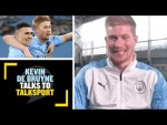 KEVIN DE BRUYNE TALKS TO talkSPORT: The Man City star talks Foden, Agents, Man City's future & more!