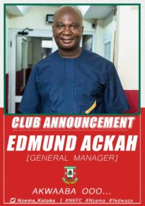 OFFICIAL: Nzema Kotoko appoint Edmund Ackah as new general manager