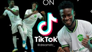 Dreams FC launches TikTok account