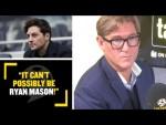 """IT CAN'T POSSIBLY BE RYAN MASON!"" Simon Jordan can't see Mason becoming Tottenham manager!"