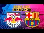 🔥 BARÇA LIVE   FC RED BULL SALZBURG - BARÇA ⚽ FRIENDLY MATCH FROM AUSTRIA