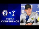 Thomas Tuchel Live Press Conference: Chelsea v Tottenham Hotspur   Premier League