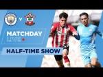 LIVE!  MAN CITY 0-0 SOUTHAMPTON | MATCHDAY LIVE SHOW