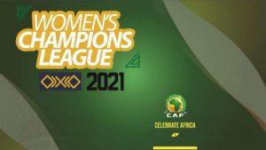 Qualifiers recap for the CAF Women's Champions League 2021