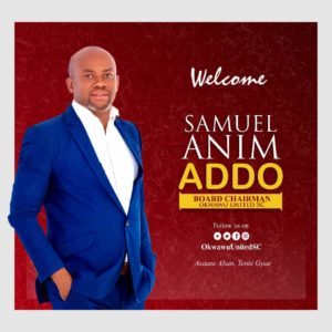 Samuel Anim Addo named new Okwawu United Board Chairman