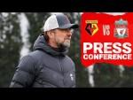 Jürgen Klopp's pre-match press conference | Watford